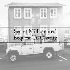 Secret Millionaires' Bequest To Charity