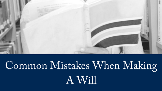 Mistakes Made When Making Wills