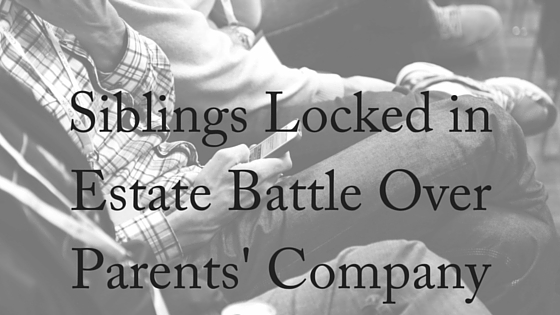 Siblings Locked In Estate Battle Over Parents' Company