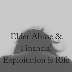 Elder Financial Abuse is Rife: Parliamentary Inquiry
