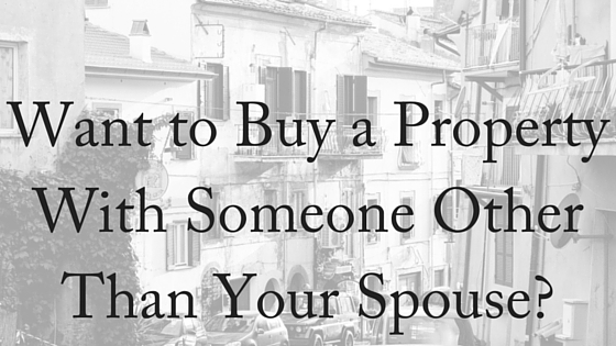 Want to Buy a Property Without Someone Other Than Your Spouse-