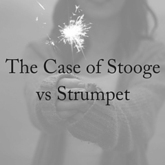 The Case of Stooge vs Strumpet