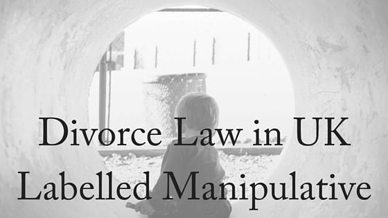 Divorce Law in UK Labelled Manipulative