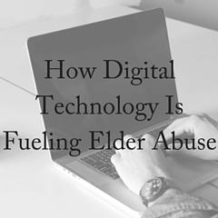 How Digital Technology Is Fueling Elder Abuse