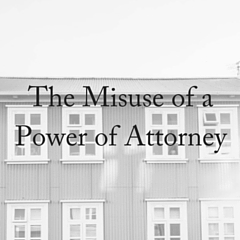 The Misuse of a Power of Attorney