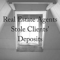 Real Estate Agents Stole Home Deposits
