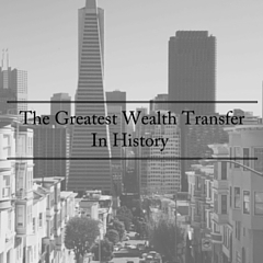 The Greatest Wealth TransferIn History is Underway (1)