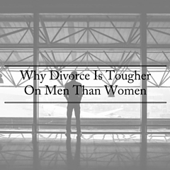 Why Divorce Is TougherOn Men Than Women (1)
