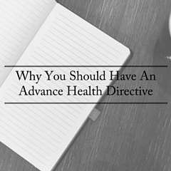Why You Should Have An Advance Health Directive (1)