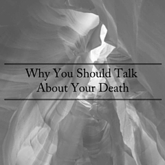 why you should talk about your death (1)