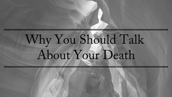 why you should talk about your death