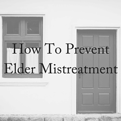 How To Prevent Elder Mistreatment