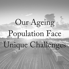 Our Ageing Population Face Unique Challenges (1)