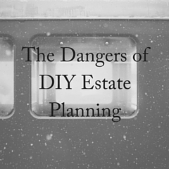 The Dangers of DIY Estate Planning (1)