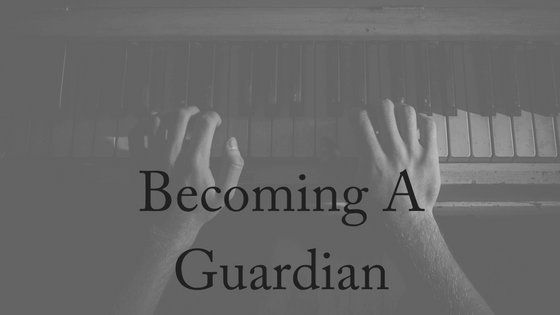 Becoming A Guardian
