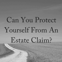 Can You Protect Yourself From An Estate Claim- (1)