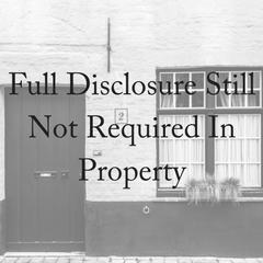 Full Disclosure Still Not Required In Property (1)