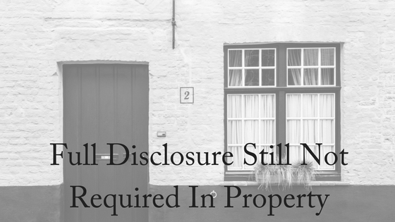 Full Disclosure Still Not Required In Property
