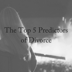 The Top 5 Predictors of Divorce (1)