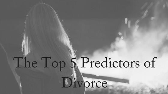 The Top 5 Predictors of Divorce