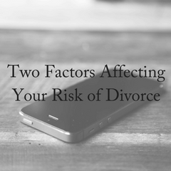Two Factors Affecting Your Risk of Divorce (1)