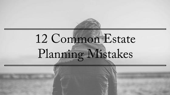 12-common-estateplanning-mistakes