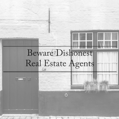 Beware Dishonest Real Estate Agents