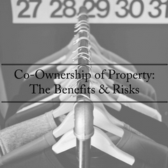Co-Ownership of Property: The Benefits & Risks