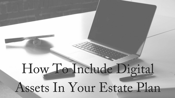 How To Include Digital Assets In Your Estate Plan