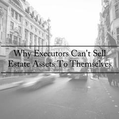 Why Executors Can't Sell Estate Assets To Themselves