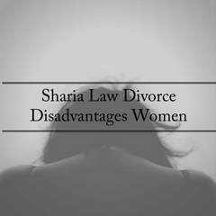 Sharia Law Divorce Disadvantages Women