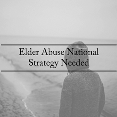 Elder Abuse National Strategy Needed
