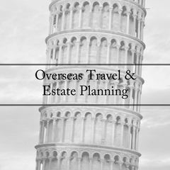 Why Overseas Travel And Estate Planning Go Together
