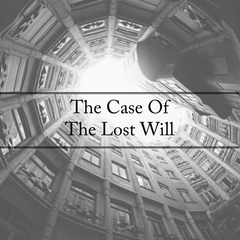 What Happened In The Case of The Lost Will?