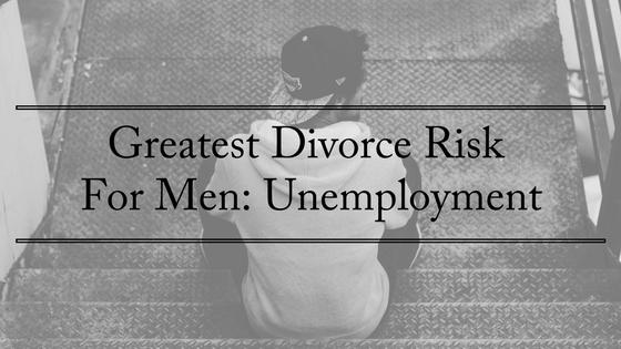 Greatest Divorce Risk For Men? Unemployment