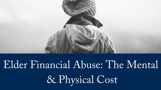 Elder Financial Abuse: The Mental & Physical Cost