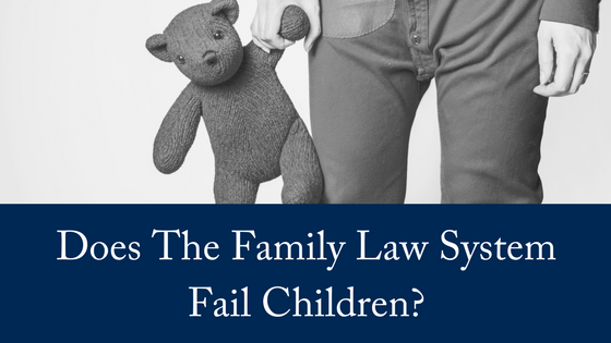 Does The Family Law System Fail Children?