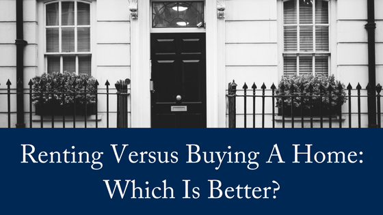 Renting Versus Buying: Which Is Better?