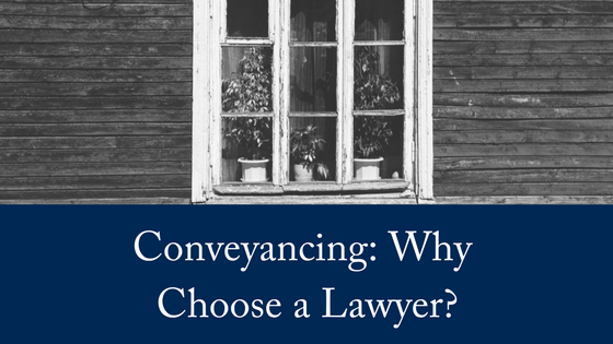 Conveyancing: Why Choose a Lawyer